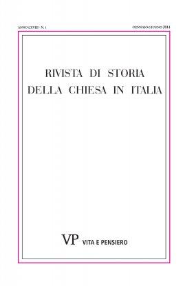 RIVISTA DI STORIA DELLA CHIESA IN ITALIA - 2014 - 1