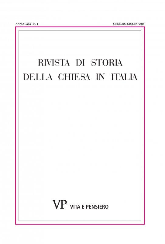 RIVISTA DI STORIA DELLA CHIESA IN ITALIA - 2015 - 1