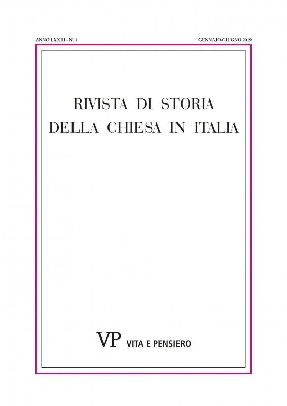 RIVISTA DI STORIA DELLA CHIESA IN ITALIA - 2019 - 1