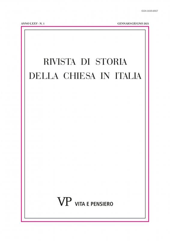 RIVISTA DI STORIA DELLA CHIESA IN ITALIA - 2021 - 1